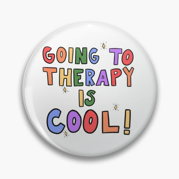 Going To Therapy Is Cool! Pin