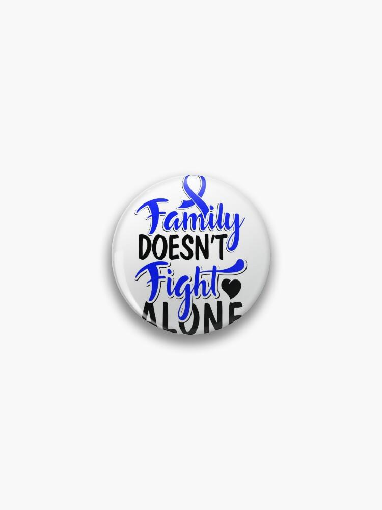 Colon Cancer Blue Ribbon Crc Awareness Support Family Walk Design Pin By Createdbyheidi Redbubble