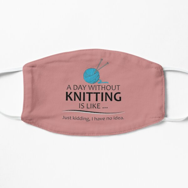 Knitting Gifts for Knitters - A Day Without Knitting Funny Gag Gift Ideas for People Who Love Yarn and To Knit Small Mask