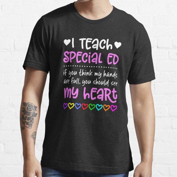 Special Ed Teacher design Gift Hands Full Heart Love Essential T-Shirt