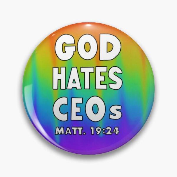 God Hates C.E.Os  Pin