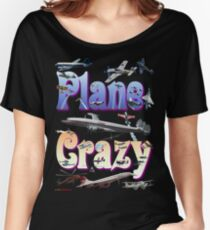 Plane Crazy T-shirt - for those obsessed with aircraft Women's Relaxed Fit T-Shirt