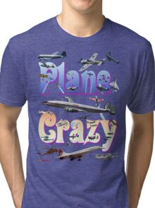 Plane Crazy T-shirt - for those obsessed with aircraft Tri-blend T-Shirt