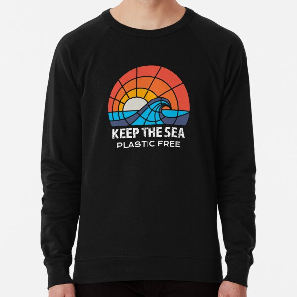 Clean Ocean Quote Keep Plastic Free Conservation Sea Life design Lightweight Sweatshirt