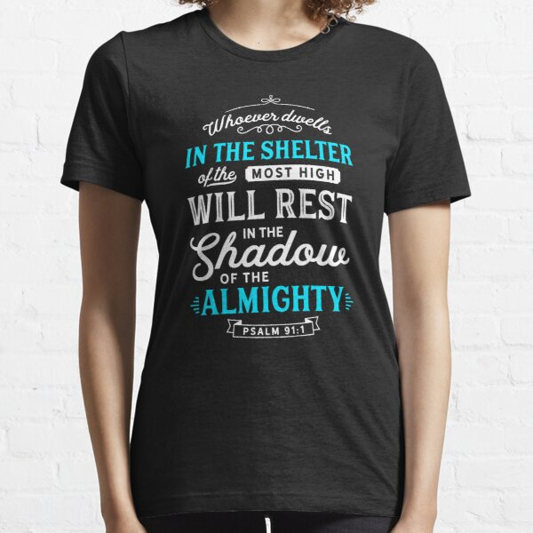 Psalm 91 Bible Verse Quote Almighty Protection Refuge Art  Essential T-Shirt