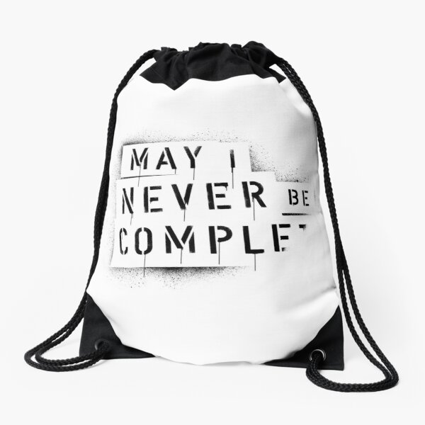QUOTE / May I Never Be Complete Turnbeutel