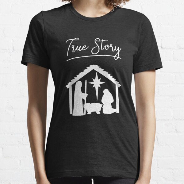 Christian Christmas True Story Jesus Celebrate Nativity Gift Essential T-Shirt