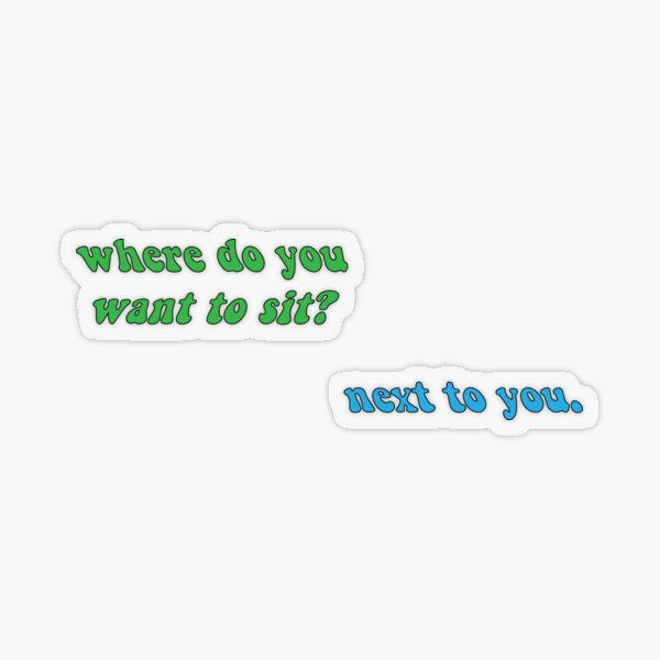 "Cita de Larry Stylinson ""¿Dónde quieres sentarte?"" Pegatina transparente"