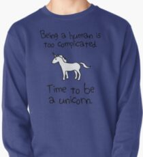 Time To Be A Unicorn Pullover Sweatshirt