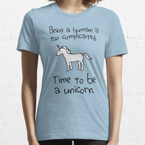 Time To Be A Unicorn Essential T-Shirt