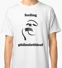 Feeling Philoslothical Classic T-Shirt