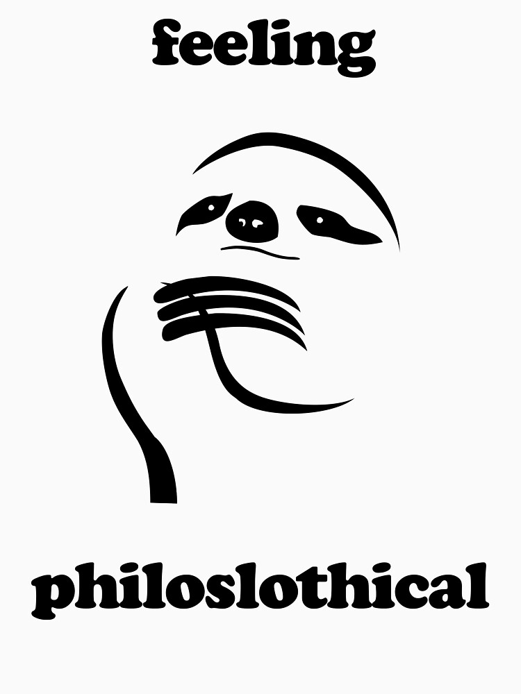Feeling Philoslothical | Unisex T-Shirt