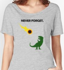 Never Forget (Dinosaurs) Women's Relaxed Fit T-Shirt