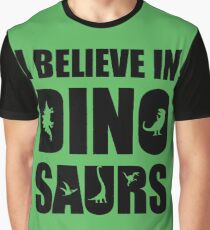 I Believe In Dinosaurs (little dinosaurs) Graphic T-Shirt