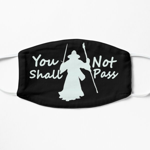 You Shall Not Pass  Mask