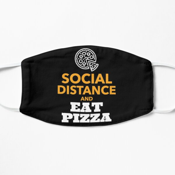 Social Distance and Eat Pizza | Pizza Lover Design Mask