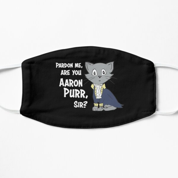 Pardon Me, Are You Aaron Purr, Sir? Mask