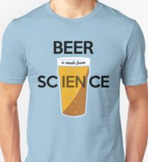 BEER is made from SCIENCE T-Shirt