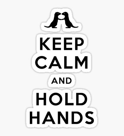 Keep Calm and Hold Hands (Otters holding hands) Black design Sticker