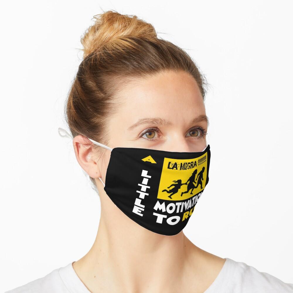 La Migra A Little Motivation To Run Mask