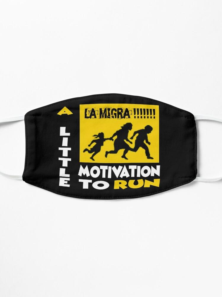 Alternate view of La Migra A Little Motivation To Run Mask