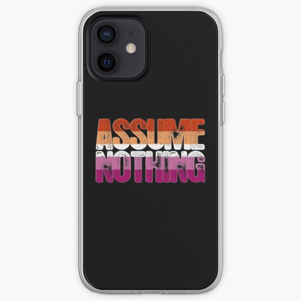 Assume Nothing Lesbian Pride iPhone Soft Case