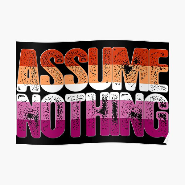 Assume Nothing Lesbian Pride Poster