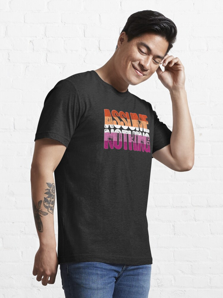 Alternate view of Assume Nothing Lesbian Pride Essential T-Shirt