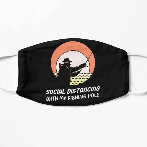 Social Distancing With My Fishing Pole   Fishing Is Social Distancing Flat Mask