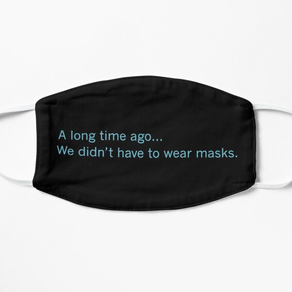A Long Time Ago... Flat Mask