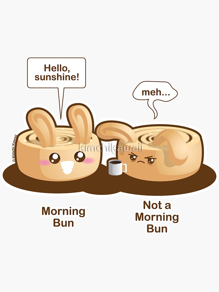 Cute Pun: Morning Bun and Not a Morning Bun by kimchikawaii