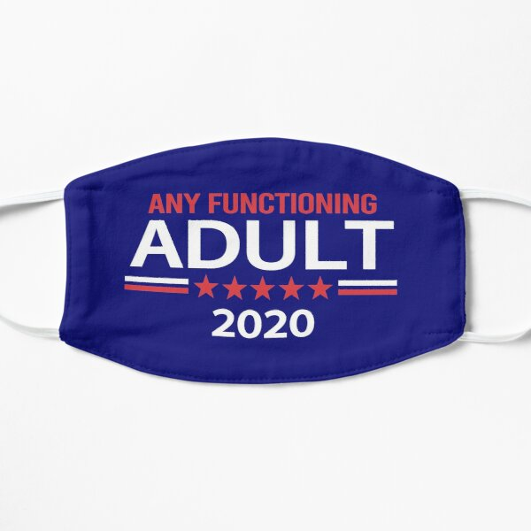 Any Functioning Adult 2020 Mask