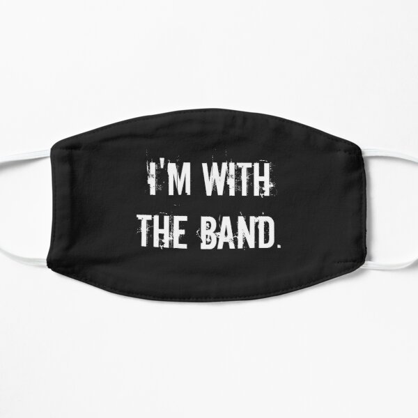 I'm With the Band Flat Mask