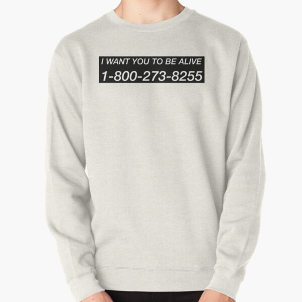 I WANT YOU TO BE ALIVE Pullover Sweatshirt