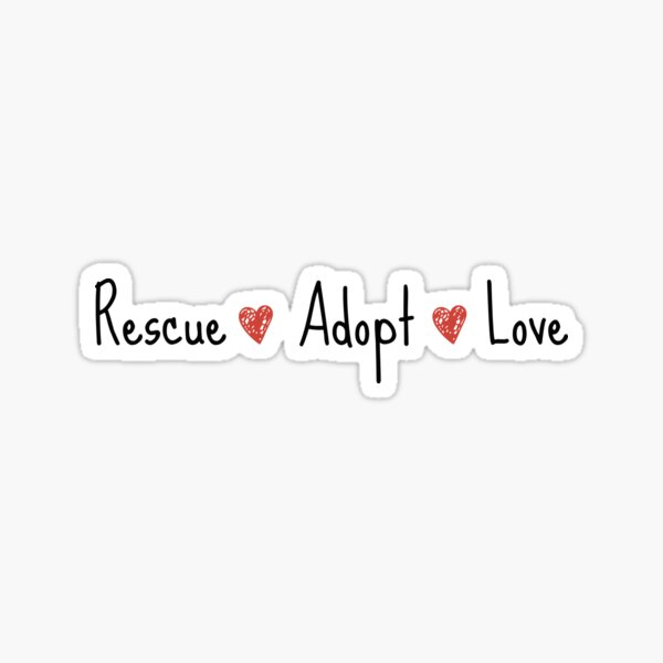 Rescue, Adopt, Love Sticker