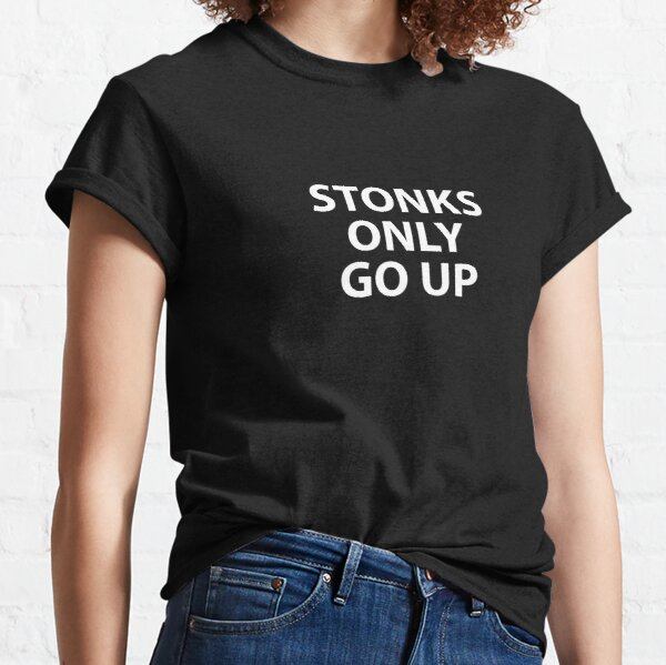 Stonks only go up  Classic T-Shirt