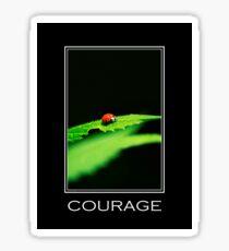 Courage Inspirational Art Sticker