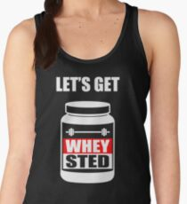 Let's Get Whey-Sted Funny Gym Bodybuilding Protein Mashup Women's Tank Top