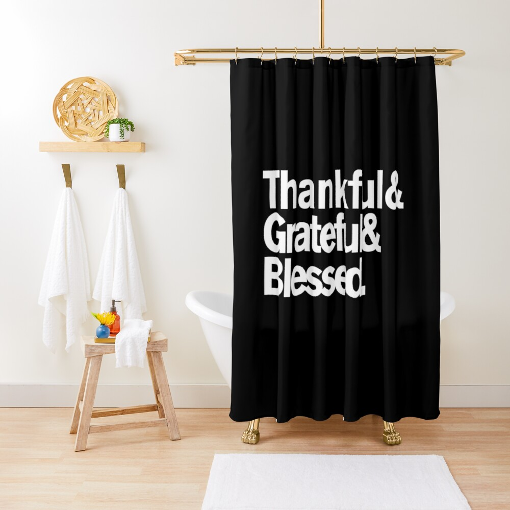 Thankful Grateful Blessed Shower Curtain By Flippinsg Redbubble