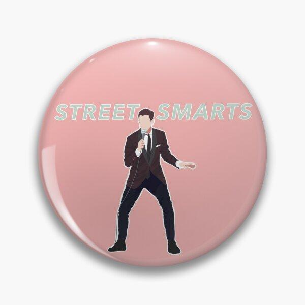 Street Smarts! Pin