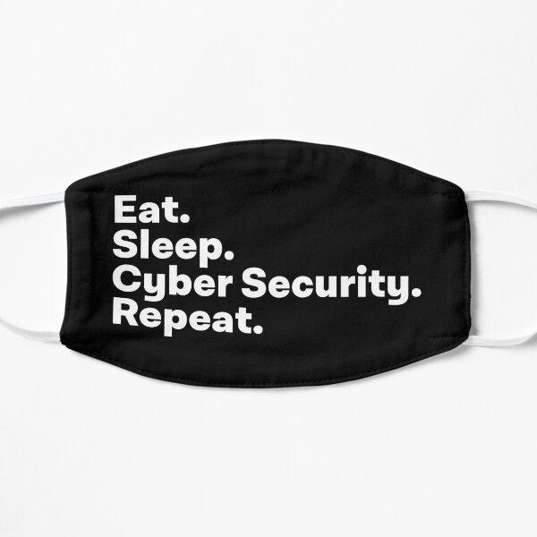 Eat Sleep Cyber Security Repeat Flat Mask