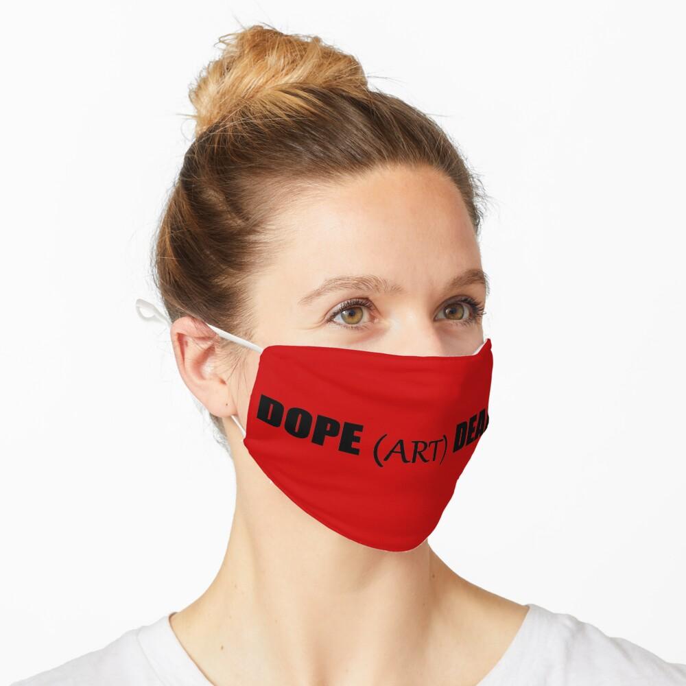 DOPE (ART) DEALER Mask