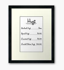 Expensive Hugs in $ Framed Print