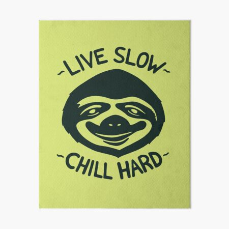 THE SLOW LIFE Art Board Print