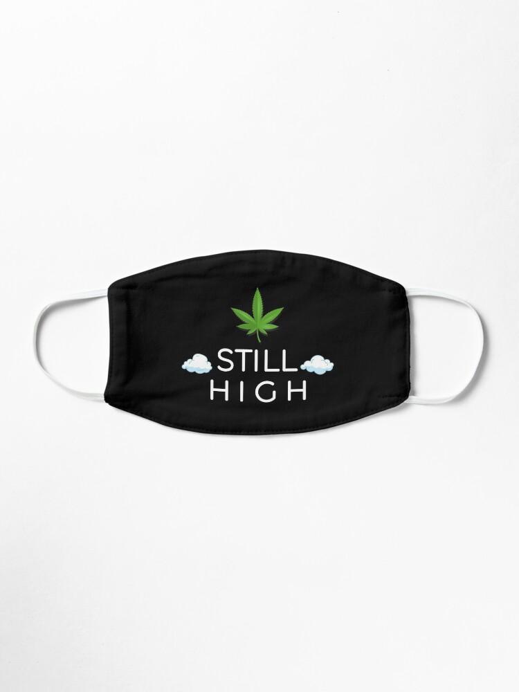 Alternate view of Still High Mask weed Face Mask pattern mask marijuana Sticker Mask