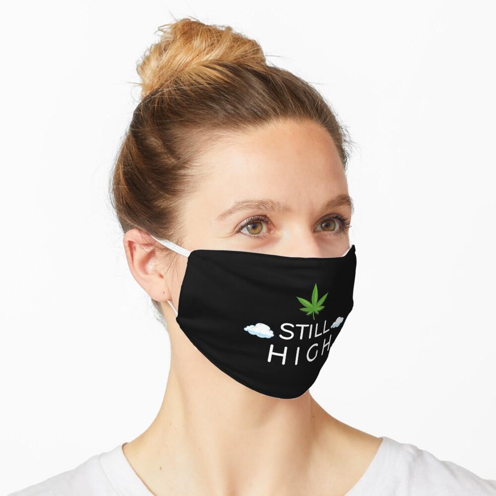Still High Mask weed Face Mask pattern mask marijuana Sticker Mask