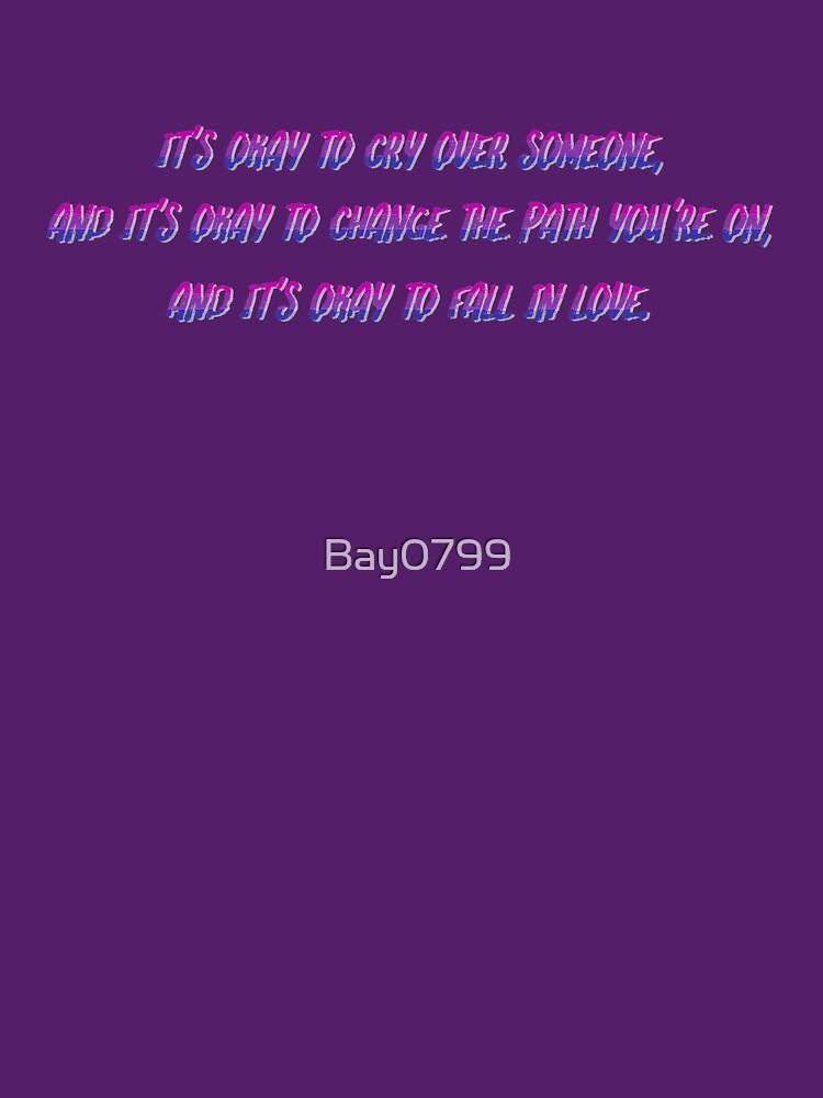Okay to Cry, Change and Love - Bi Matt Fishel Design by Bay0799