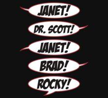 Janet! Dr. Scott! Janet! Brad! Rocky!
