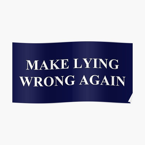 Make Lying Wrong Again Poster