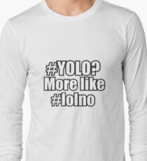 """#Yolo? More Like #lolno."" T-Shirt"